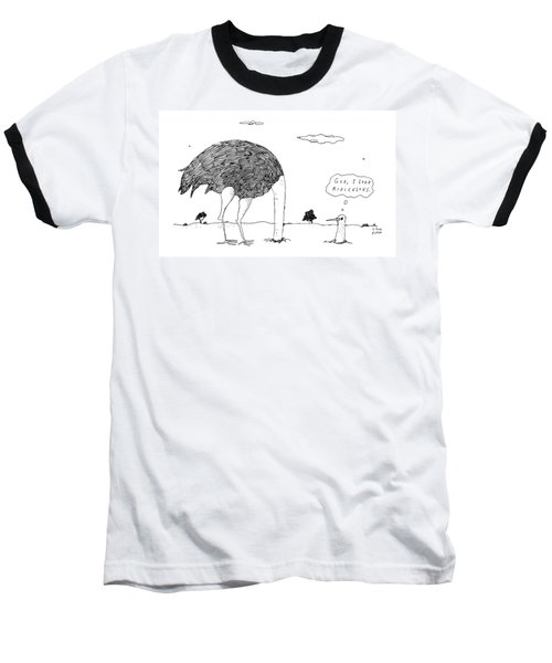An Ostrich, With Its Head In The Ground, Peaks Baseball T-Shirt