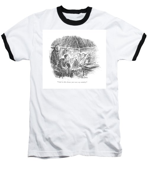 And In This Dream You Were My Orderly Baseball T-Shirt