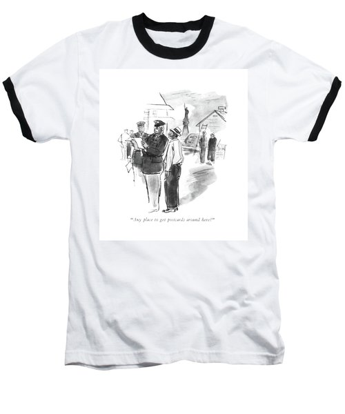 Any Place To Get Postcards Around Here? Baseball T-Shirt
