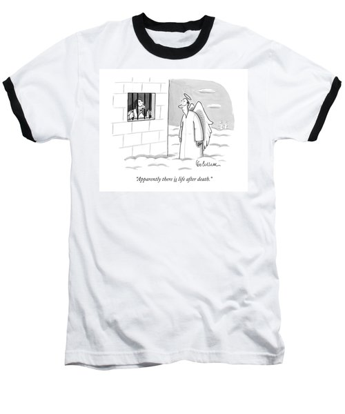 Apparently, There Is Life After Death Baseball T-Shirt