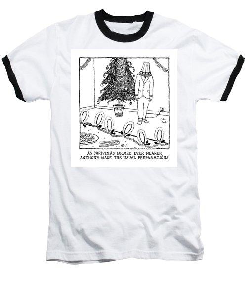 As Christmas Loomed Ever Nearer Baseball T-Shirt