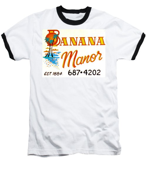 Banana Manor Baseball T-Shirt