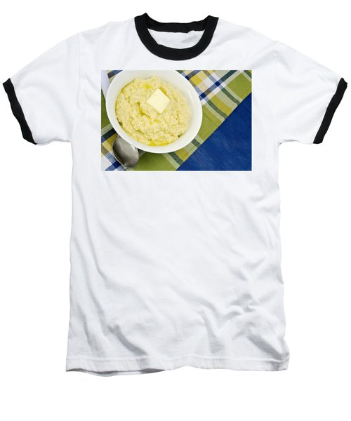 Cheese Grits With A Pat Of Butter Baseball T-Shirt