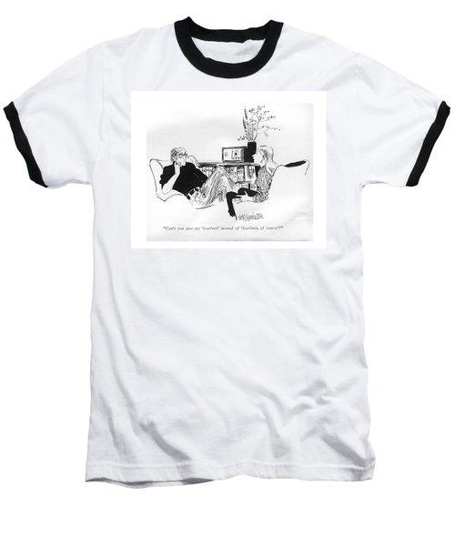 Can't You Just Say 'scarlatti' Instead Baseball T-Shirt