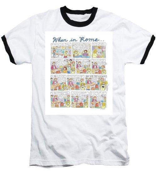 Captionless: When In Rome Baseball T-Shirt