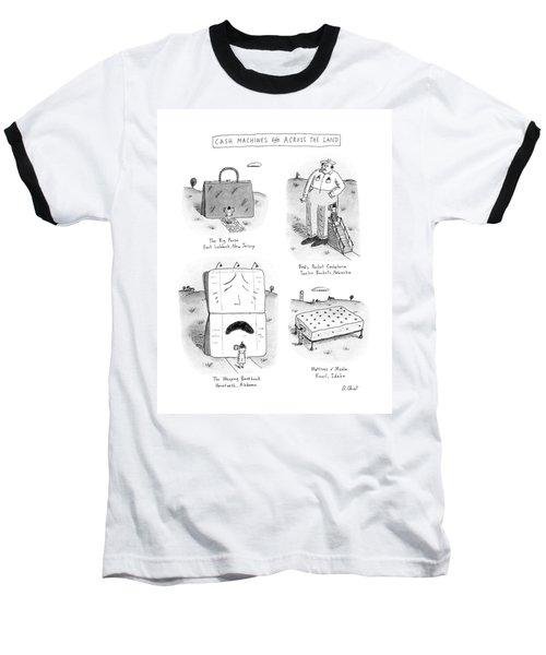 Cash Machines From Across The Land Baseball T-Shirt
