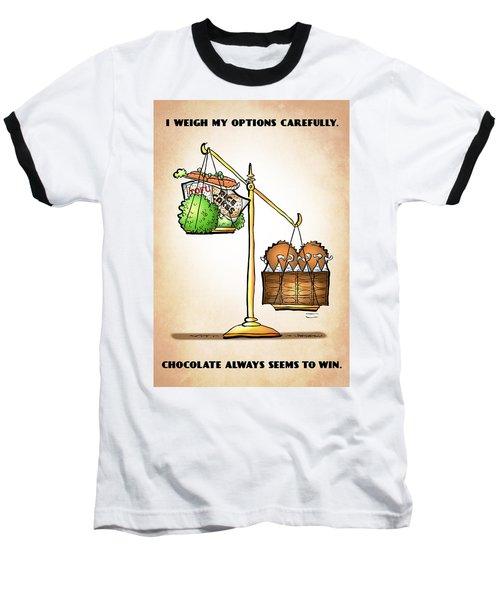 Chocolate Always Wins Baseball T-Shirt