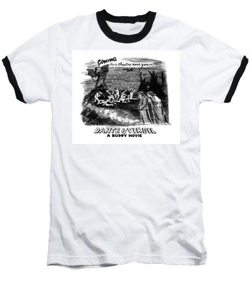Coming To A Theater Near You~ Dante & Virgil A Baseball T-Shirt