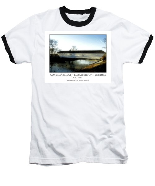 Covered Bridge - Elizabethton Tennessee Baseball T-Shirt