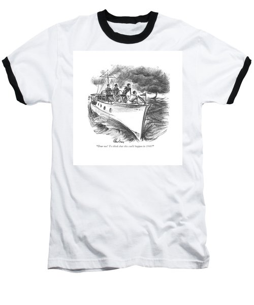 Dear Me! To Think That This Could Happen In 1940! Baseball T-Shirt