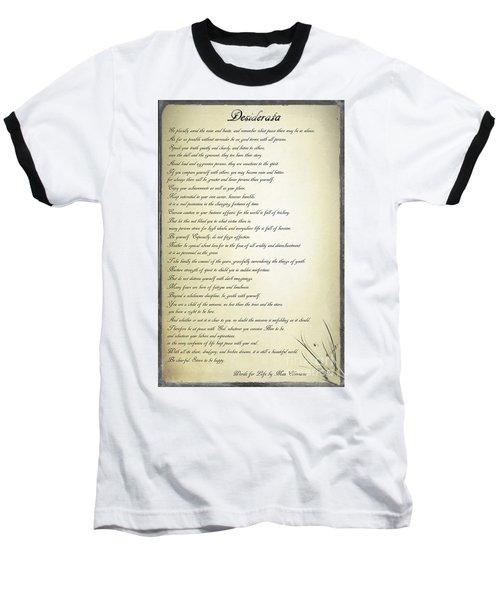 Desiderata 2 Baseball T-Shirt