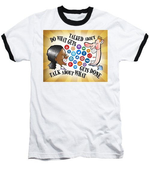 Do What Gets Talked About Baseball T-Shirt