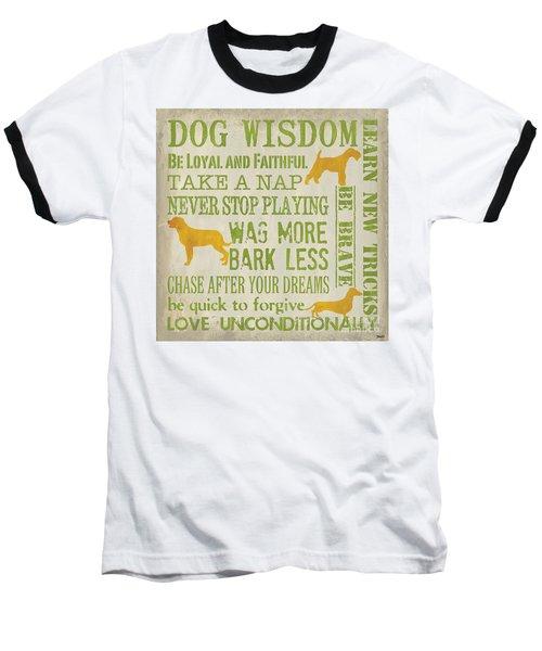 Dog Wisdom Baseball T-Shirt