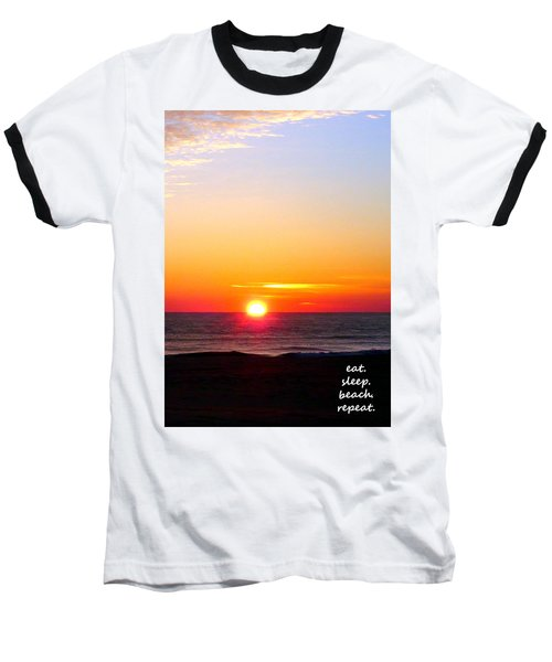 East. Sleep. Beach Sunrise Baseball T-Shirt