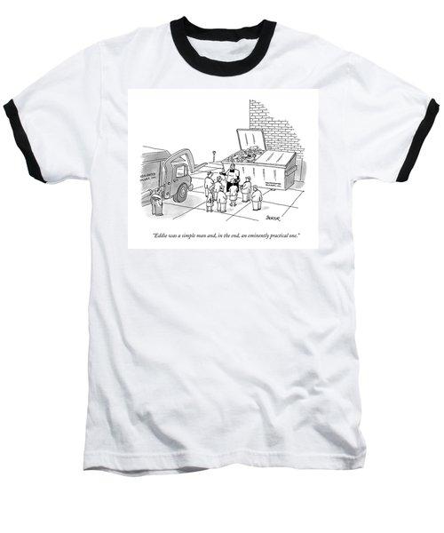 Eddie Was A Simple Man Baseball T-Shirt