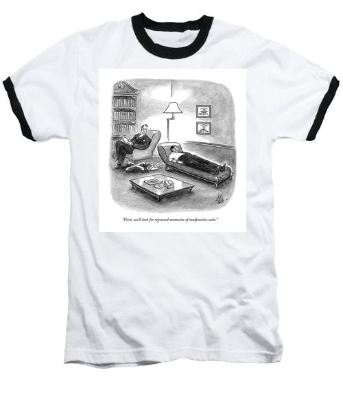 First, We'll Look For Repressed Memories Baseball T-Shirt