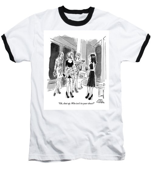 Four Women Hold Cocktails And Are Similarly Baseball T-Shirt