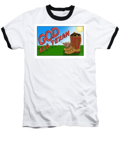 God Is A Texan Baseball T-Shirt by Jerry Ruffin
