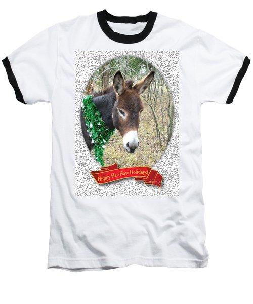 Happy Hee Haw Holidays Baseball T-Shirt