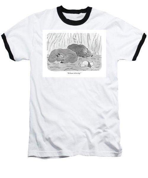 He Hums In His Sleep Baseball T-Shirt