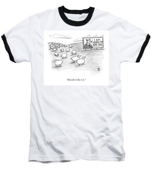 He Tells It Like It Is Baseball T-Shirt
