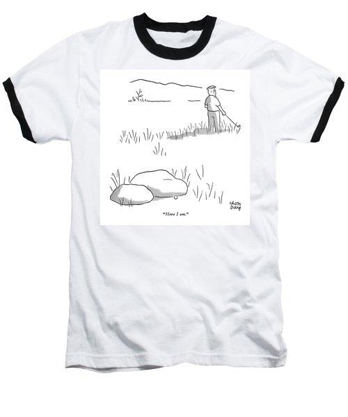 Here I Am Baseball T-Shirt