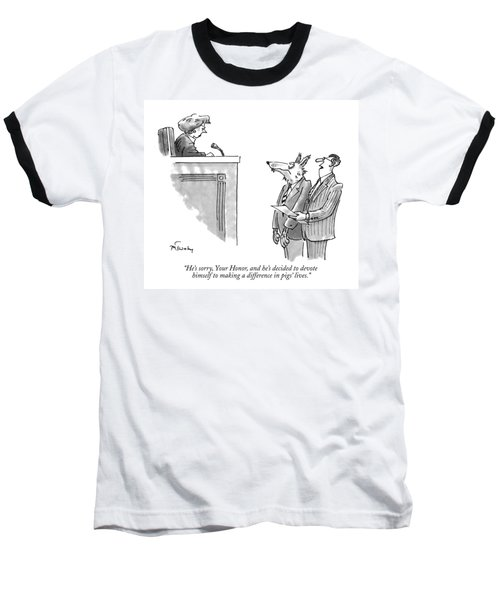 He's Sorry, Your Honor, And He's Decided Baseball T-Shirt