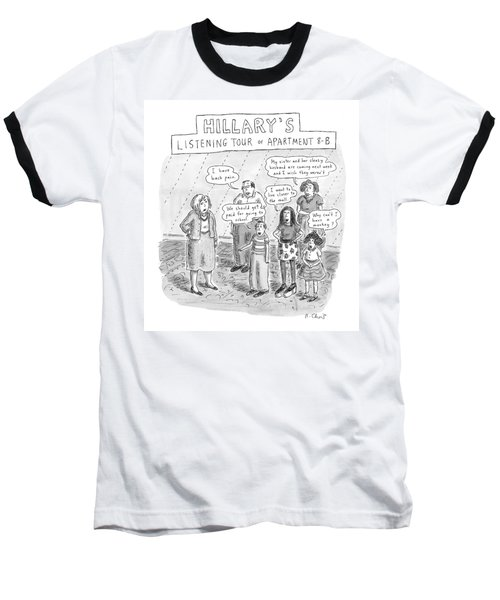 'hillary's Listening Tour Of Apartment 8-b' Baseball T-Shirt by Roz Chast