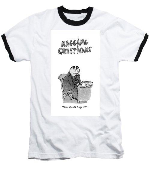 How Should I Say It? Baseball T-Shirt