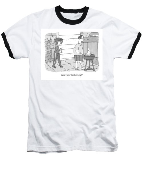 How's Your Book Coming? Baseball T-Shirt