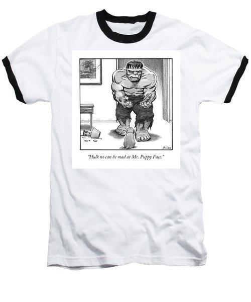 Hulk No Can Be Mad At Mr. Puppy Face Baseball T-Shirt