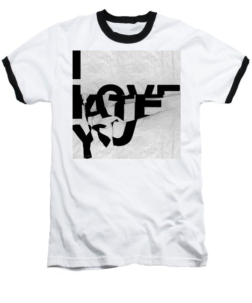 I Have You Baseball T-Shirt
