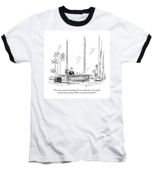 I Know By Outward Standards I'm Successful Baseball T-Shirt