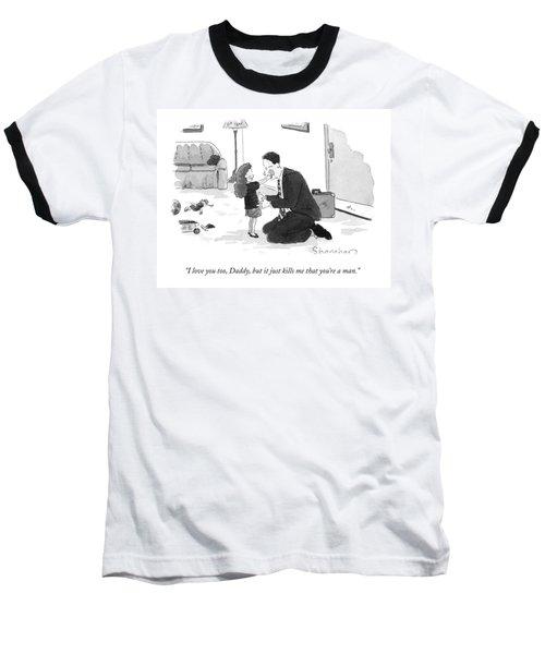 I Love You Too Daddy Baseball T-Shirt