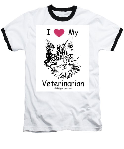 I Love My Veterinarian Baseball T-Shirt