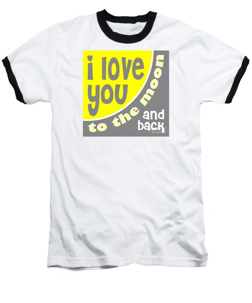 I Love You To The Moon Baseball T-Shirt by Ginny Gaura