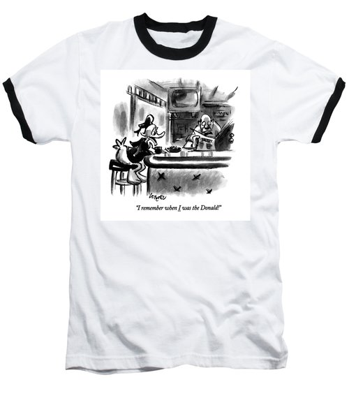 I Remember When I Was The Donald! Baseball T-Shirt