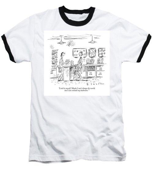 I Said To Myself Baseball T-Shirt