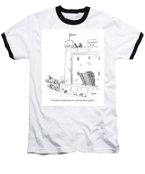 I Still Think A Simple Pedestrian Mall Baseball T-Shirt
