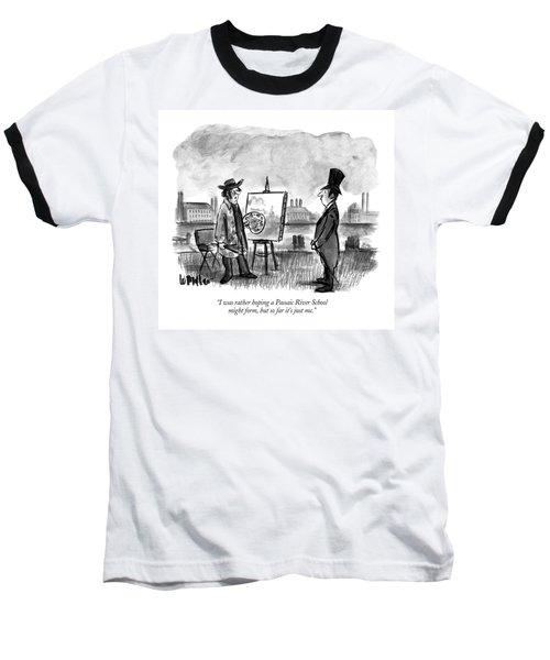 I Was Rather Hoping A Passaic River School Baseball T-Shirt