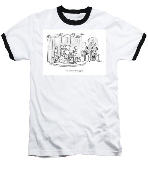 I'd Like More Child Support Baseball T-Shirt