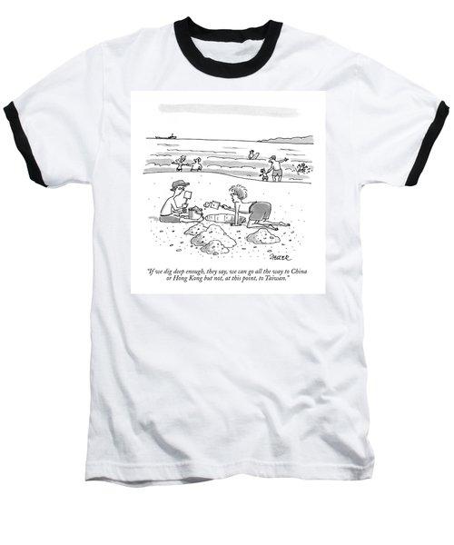 If We Dig Deep Enough Baseball T-Shirt