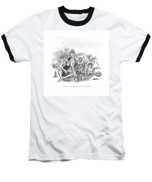 I'll Get Churchill. You Keep The Dodgers Baseball T-Shirt