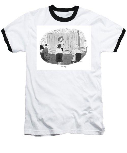 I'll Stay Baseball T-Shirt