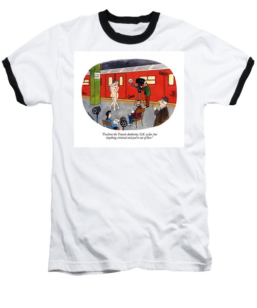 I'm From The Transit Authority.  O.k. So Far Baseball T-Shirt