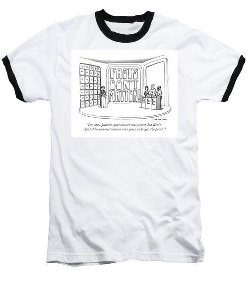Facts Don't Matter Baseball T-Shirt