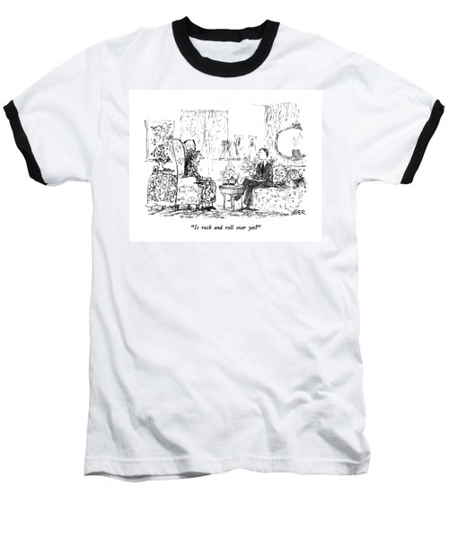 Is Rock And Roll Over Yet? Baseball T-Shirt