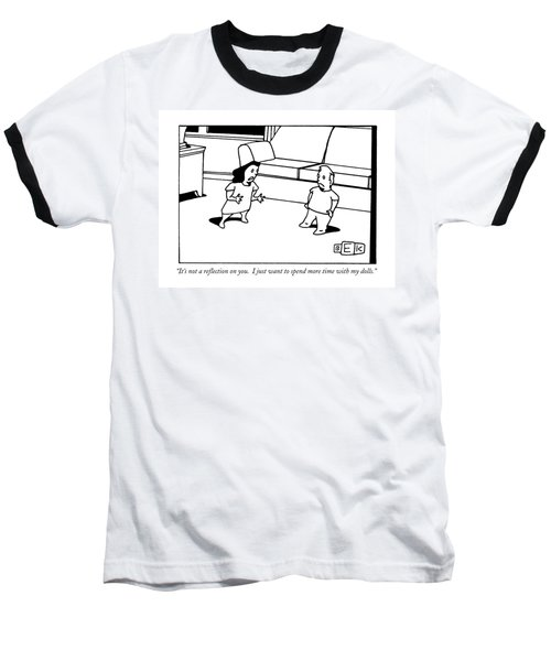 It's Not A Reflection On You.  I Just Want Baseball T-Shirt