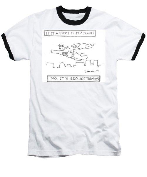 It's Sequesterman Baseball T-Shirt