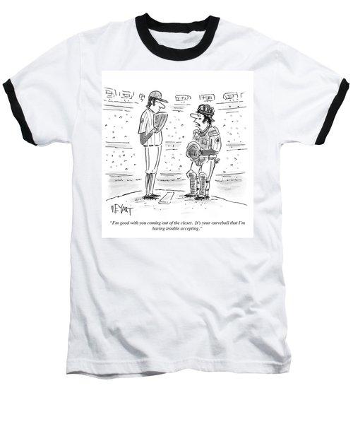 It's Your Curveball That I'm Having Trouble Baseball T-Shirt